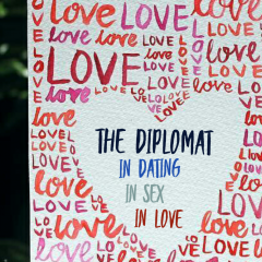 The Diplomat in Dating, in Sex and in Love
